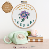 Everybody Needs Therapy Cross Stitch Pattern - Sassi Stitch Boutique