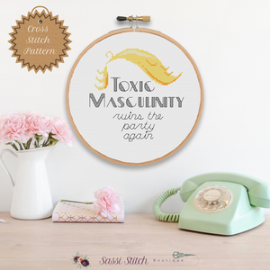 Toxic Masculinity Cross Stitch Pattern - Sassi Stitch Boutique