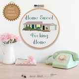 Home Sweet Fucking Home Cross Stitch Pattern - Sassi Stitch Boutique