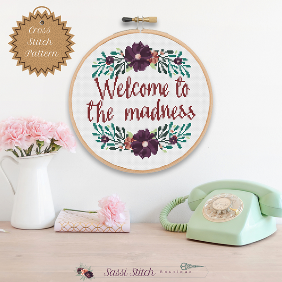 Welcome to the Madness Cross Stitch Pattern - Sassi Stitch Boutique