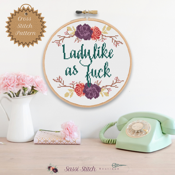 Ladylike as Fuck Cross Stitch Pattern - Sassi Stitch Boutique