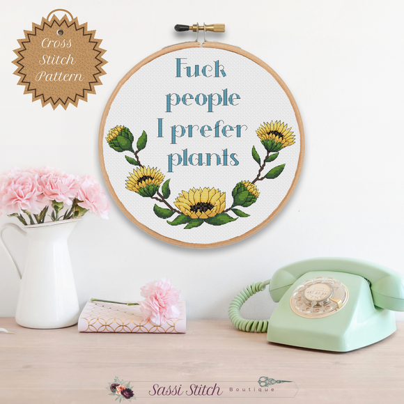 Fuck People, I Prefer Plants Cross Stitch Pattern - Sassi Stitch Boutique