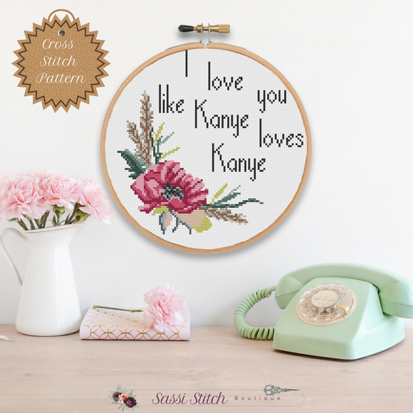 Kanye Loves Kanye Cross Stitch Pattern - Sassi Stitch Boutique