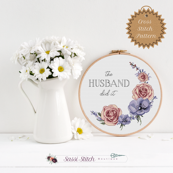 The Husband Did It Cross Stitch Pattern - Sassi Stitch Boutique
