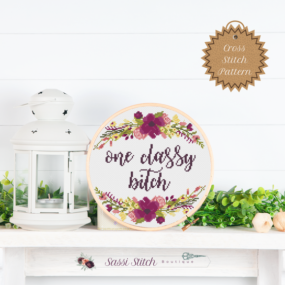 One Classy Bitch Cross Stitch Pattern - Sassi Stitch Boutique