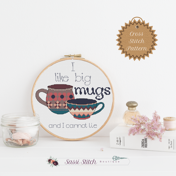 I Like Big Mugs Cross Stitch Pattern - Sassi Stitch Boutique