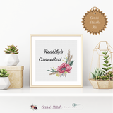 Reality's Cancelled Cross Stitch Kit