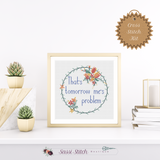 That's Tomorrow Me's Problem Cross Stitch Kit