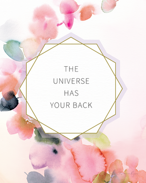 The Universe has your Back - Soul Messages Print