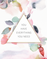 You Have Everything You Need - Soul Messages Print