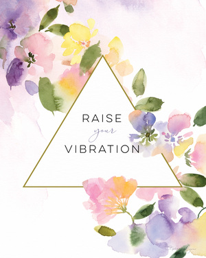 Raise your Vibration - Soul Messages Print