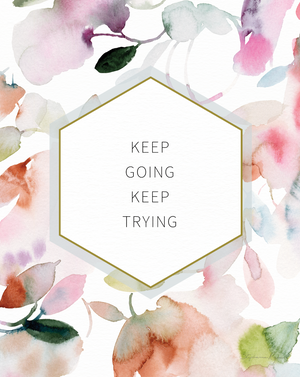 Keep Trying - Soul Messages Print