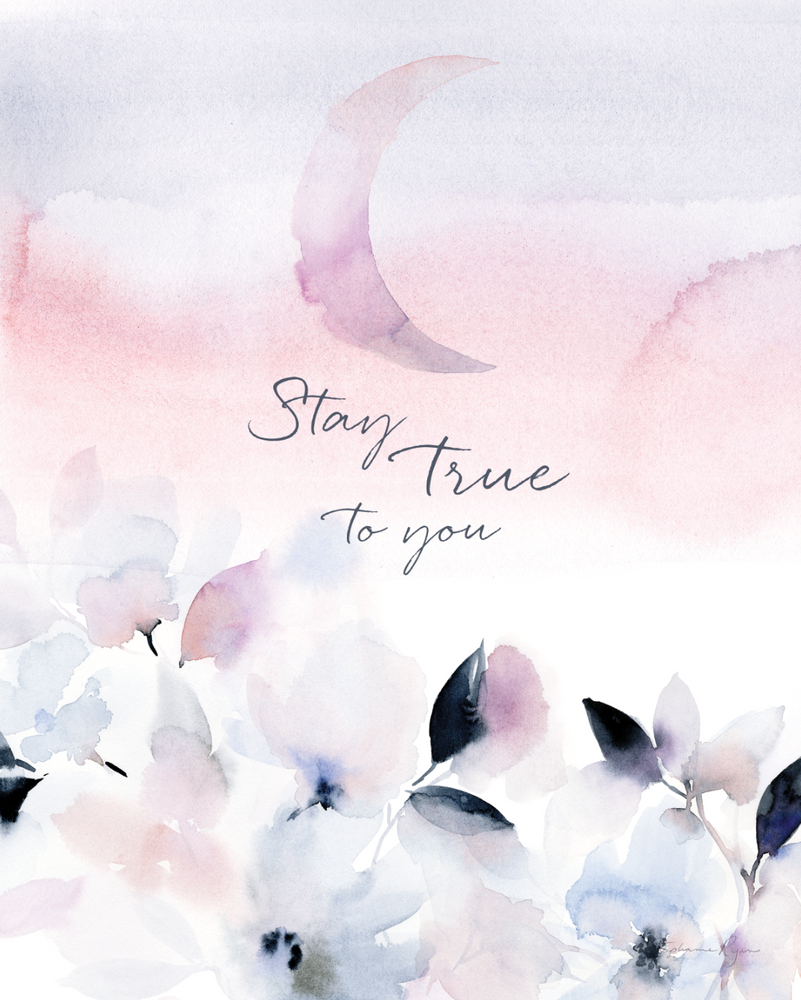 Stay True to You - Soul Messages Print