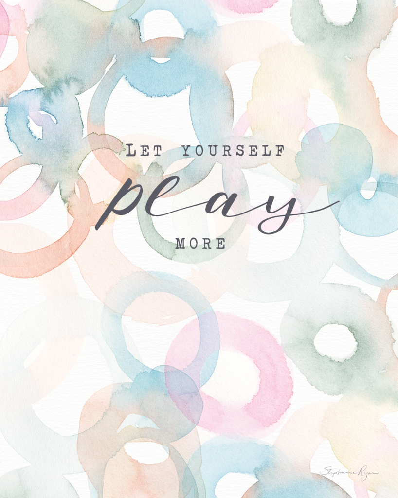 Let Yourself Play More - Soul Messages Print