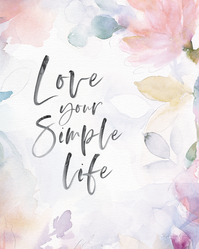Love your Simple Life - Soul Messages Print