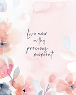 Live Now in this Precious Moment - Soul Messages Print