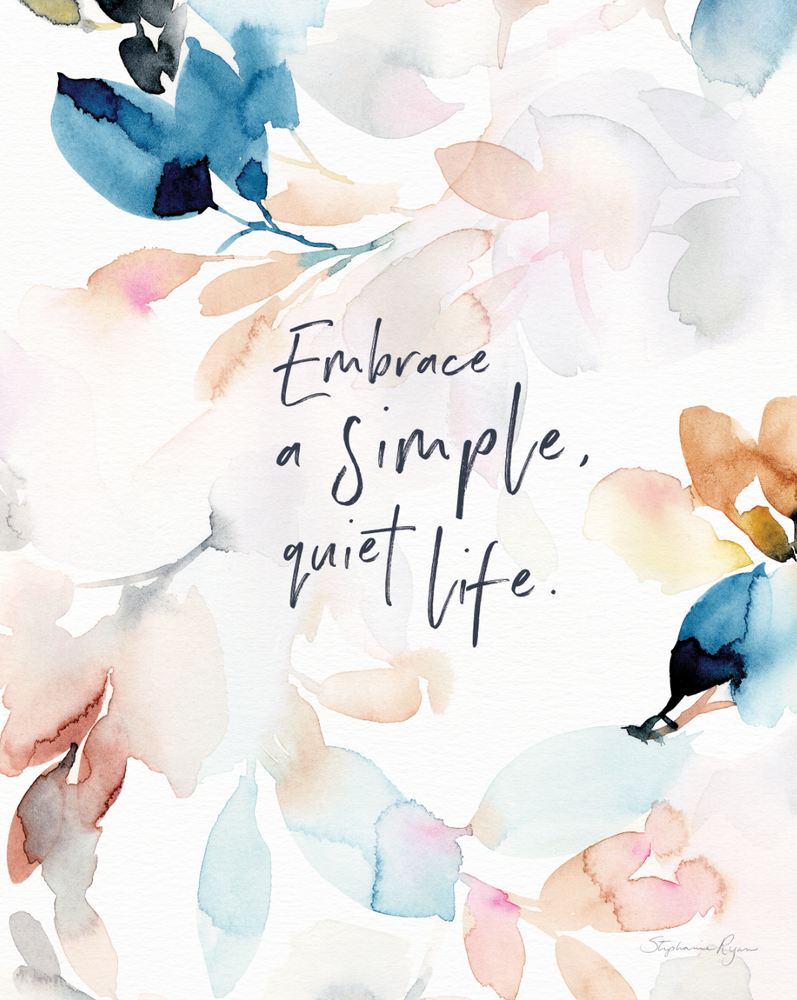 Embrace a Simple, Quiet Life - Soul Messages Print