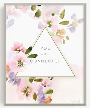 You are Connected - Soul Messages Print