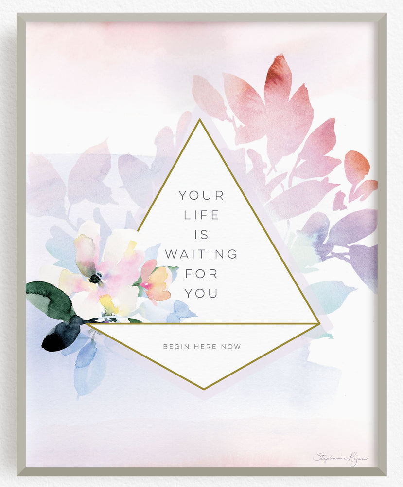 Life is waiting for you - Soul Messages Print