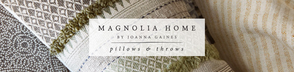 Magnolia Home by Joanna Gaines: Pillows + Throws