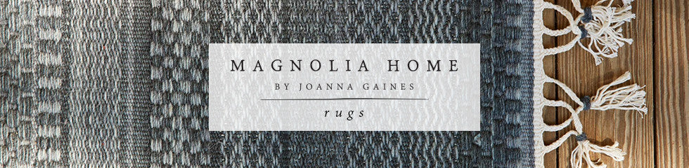 Magnolia Home by Joanna Gaines: Rugs