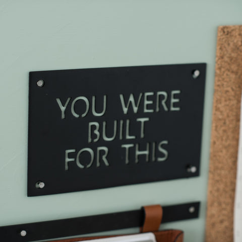 """You were built for this"" Wall Badge"