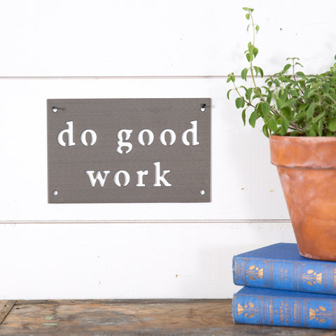 """Do good work"" Wall Badge"