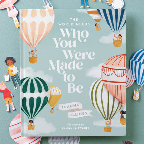 "A children's book titled ""The world needs who you were made to be"" by Joanna Gaines"