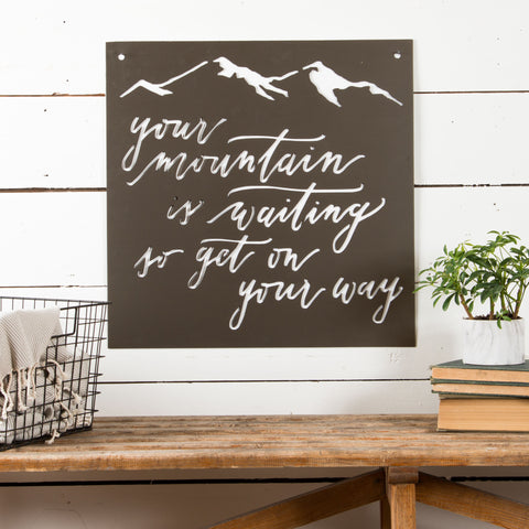 """Your Mountain Is Waiting"" Sign"