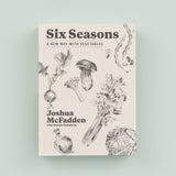 Cookbook titled Six Seasons by Joshua McFadden