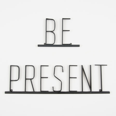 Be Present Metal Sign