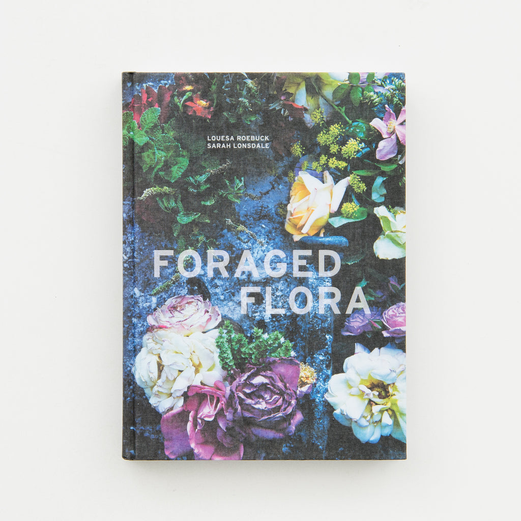 "flower arrangement book titled ""foraged flora"""