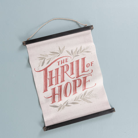The Thrill of Hope Wall Scroll