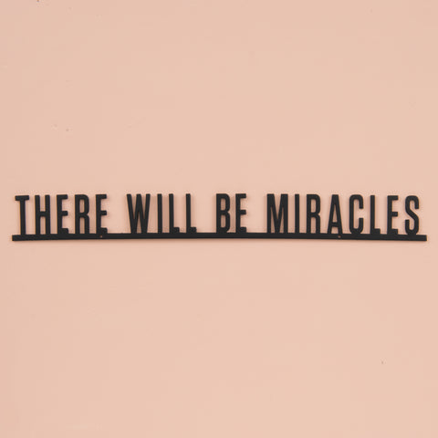 There Will Be Miracles Wall Expression