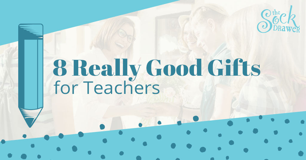 8 Really Good Gifts for Teachers