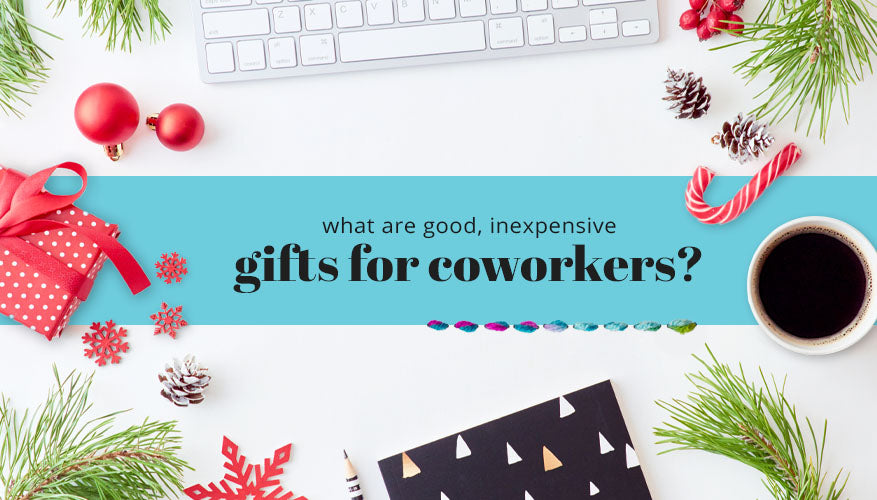 what are good inexpensive gifts for coworkers