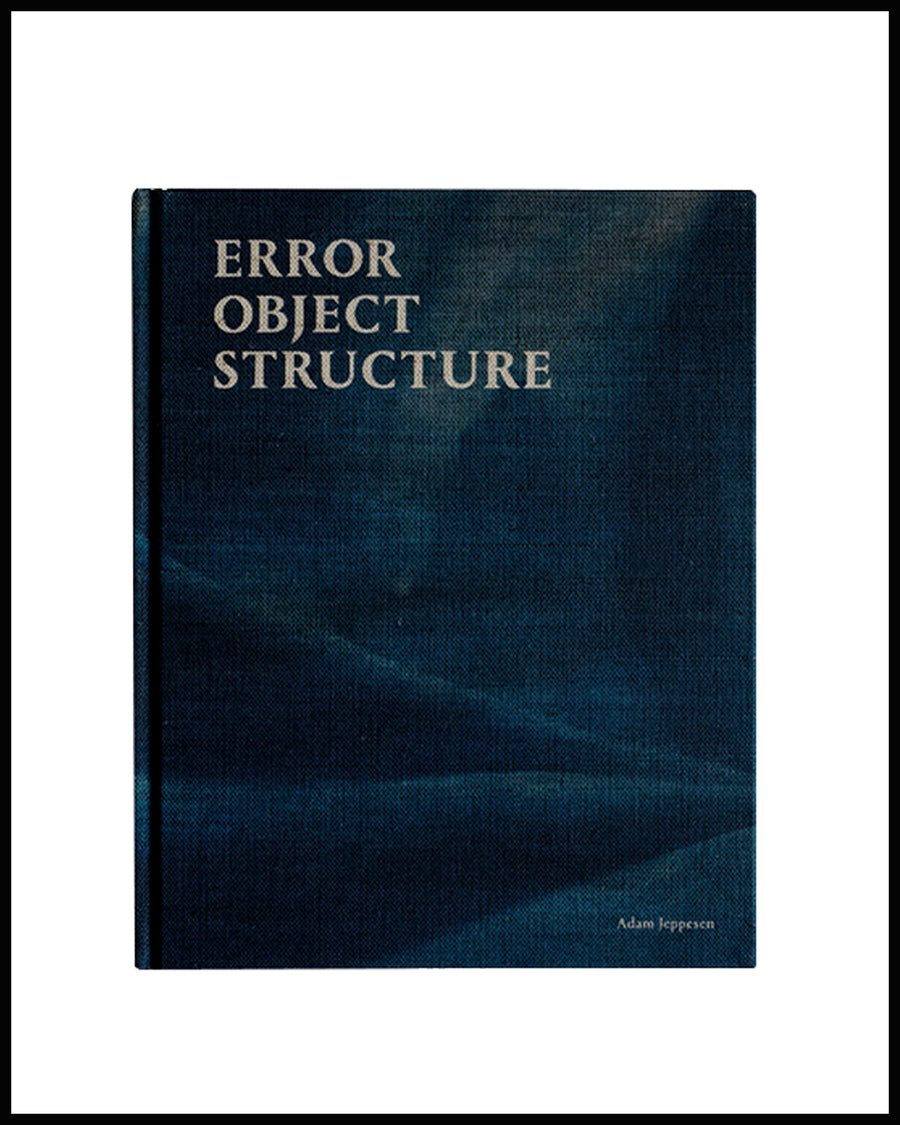 ERROR, OBJECT, STRUCTURE  by Adam Jeppesen