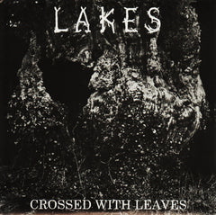 Lakes - Crossed With Leaves 7""