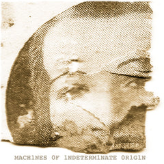 Machines Of Indeterminate Origin - 1.0 Symptoms LP