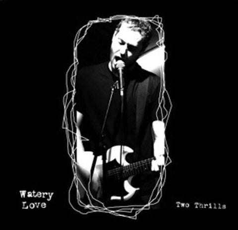 Watery Love - Two Thrills 7""