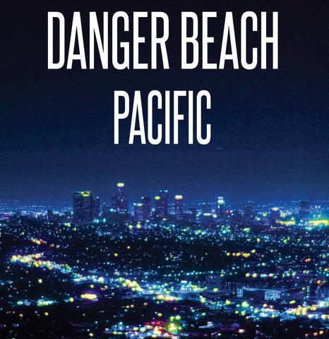 Danger Beach - Pacific CD