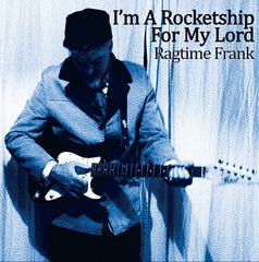 Ragtime Frank - I'm A Rocketship For My Lord LP