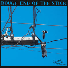 Rough End Of The Stick - A Vacant Valley Compilation LP