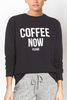 Brunette The Label Need Coffee Now! Sweater in Black