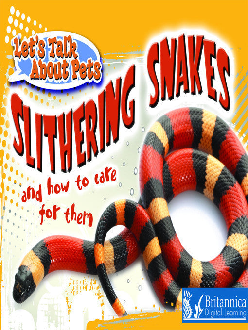 Slithering Snakes and How to Care for Them