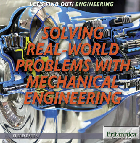 Solving Real World Problems with Mechanical Engineering