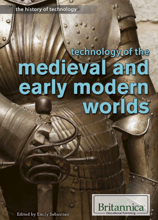 Technology of the Medieval and Early Modern Worlds