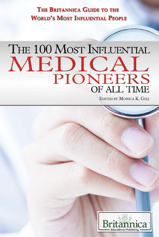 The 100 Most Influential Medical Pioneers of All Time