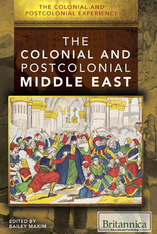 The Colonial and Postcolonial Experience in the Middle East