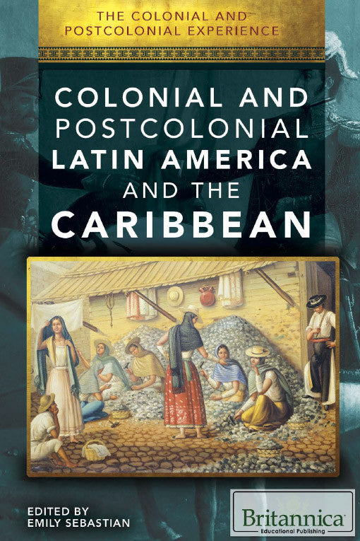 Colonial and Postcolonial Latin America and the Caribbean